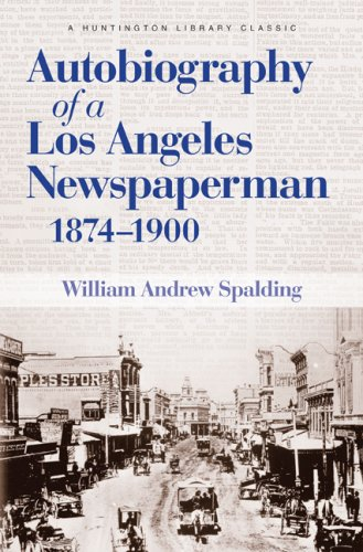 Read Online Autobiography of a Los Angeles Newspaperman 1874-1900 (The Huntington Library Classics) ebook
