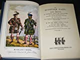 The Scottish Gaël: Or, Celtic manners, as preserved among the Highlanders (Scottish reprint library)