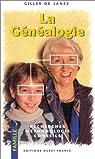 La Généalogie. Recherche méthodologie conseils par Gilles de Janz