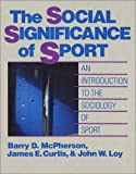 The Social Significance of Sport 9780873222358