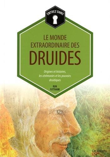 Le monde extraordinaire des druides : Origines et histoires, les cérémonies et les pouvoirs druidiques por Run Futthark