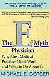 E Myth Physician, Michael E. Gerber, 0066214696