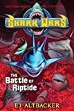 Shark Wars #2: The Battle of Riptide 1st (first) Edition by Altbacker, EJ (2011)