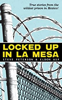 Locked Up In La Mesa by [Peterson, Steve, Asp, Eldon]