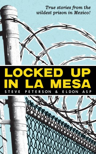 Amazoncom Locked Up In La Mesa Ebook Steve Peterson Eldon Asp