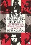 It Seemed Like Nothing Happened, Peter N. Carroll, 003071057X