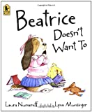 Beatrice Doesn't Want To, Laura Joffe Numeroff, 0763638439
