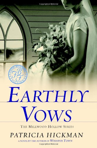 Earthly Vows (Millwood Hollow Series #4)