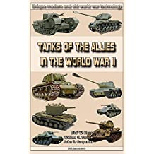 Tanks of the Allies in the World War II: Weapons and military equipment of the world