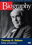 Biography - Thomas A. Edison: Father of Invention