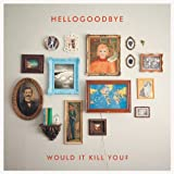 Would It Kill You? (Deluxe Edition)
