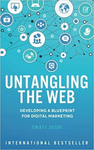 Untangling the web developing a blueprint for digital marketing untangling the web developing a blueprint for digital marketing swati joshi chandan joshi 9789811108563 amazon books malvernweather Gallery
