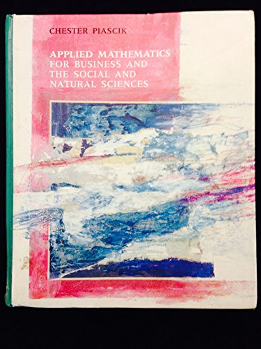 Applied Mathematics for Business and the Social and Natural Sciences