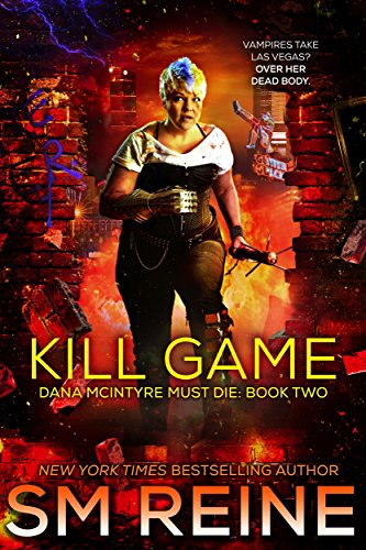 Two Rein - Kill Game: An Urban Fantasy Thriller (Dana McIntyre Must Die Book 2)