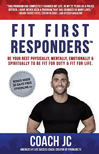 Law Enforcement Coaches (Fit First Responders: Be Your Best Physically, Mentally, Emotionally & Spiritually to Be Fit for Duty & Fit for Life.)