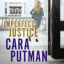 Imperfect Justice Audiobook by Cara C. Putman Narrated by Hillary Huber