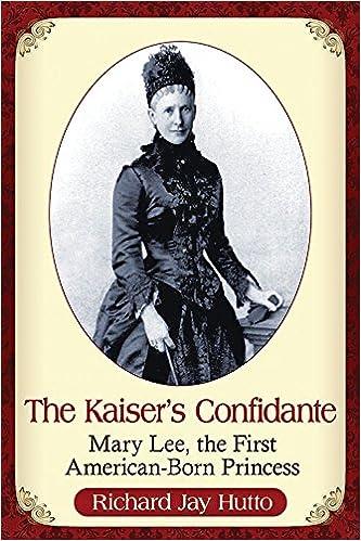 Book The Kaiser's Confidante: Mary Lee, the First American-Born Princess