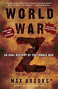 World War Z: An Oral History of the Zombie War by [Brooks, Max]