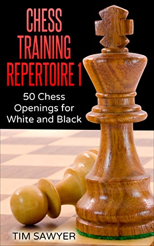 Chess Training Repertoire 1: 50 Chess Openings for White and Black
