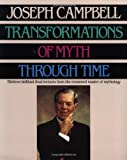Transformations of Myth Through Time, Joseph Campbell, 0060964634