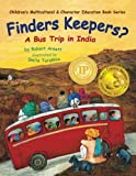 Finders Keepers?: A Bus Trip in India (Children's Multicultural & Character Education Book Series) (Volume 1)