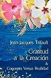 Gratitud a la Creacion, Jean-Jacques Trifault, 0979787785