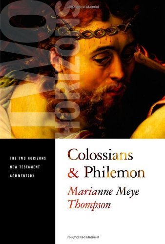 Colossians and philemon the two horizons new testament commentary colossians and philemon the two horizons new testament commentary by thompson marianne fandeluxe Gallery