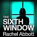 The Sixth Window: DCI Tom Douglas Hörbuch von Rachel Abbott Gesprochen von: Rachel Atkins