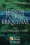 Leyendas Puertorriqueñas (Clásicos de Puerto Rico) (Volume 4) (Spanish Edition)