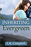 Inheriting Evergreen, L. K. Campbell, 1494705303