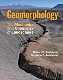 img - for Geomorphology: The Mechanics and Chemistry of Landscapes 1st edition by Anderson, Robert S., Anderson, Suzanne P. (2010) Paperback book / textbook / text book