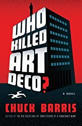 Who Killed Art Deco?: A Novel