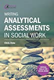Writing Analytical Assessments in Social Work (Critical Skills for Social Work)