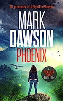 Phoenix (Kindle Single) (Beatrix Rose) by [Dawson, Mark]