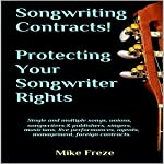 Songwriting Contracts! Protecting Your Songwriter Rights: (A Practical Collection of Contracts For All Songwriters) | Mike Freze