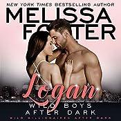 Wild Boys After Dark: Logan: Wild Billionaires After Dark, Book 1 | Melissa Foster