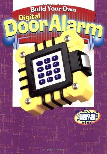 Build Your Own Digital Door Alarm: A Hands-on High Tech Book ebook