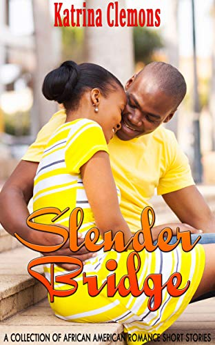 Search : Slender Bridge: A Collection of African American Romance Short Stories