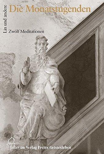 Die Monatstugenden: Zwölf Meditationen (Falter) Gebundenes Buch – 2007 Jean-Claude Lin Klaus Dumke Nana Göbel Erhard Fucke