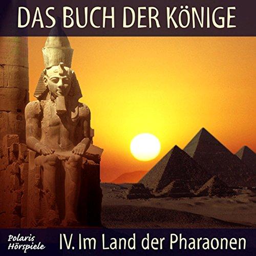 Im Land der Pharaonen (Das Buch der Könige 4)