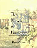 The Miracle of Connecticut, Ellsworth S. Grant, 1881264033