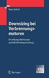 Downsizing bei Verbrennungsmotoren: Ein wirkungsvolles Konzept zur Kraftstoffverbrauchssenkung (VDI-Buch)