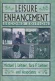 Leisure Enhancement, Leitner, Michael J. and Leitner, Sara F., 1560249587