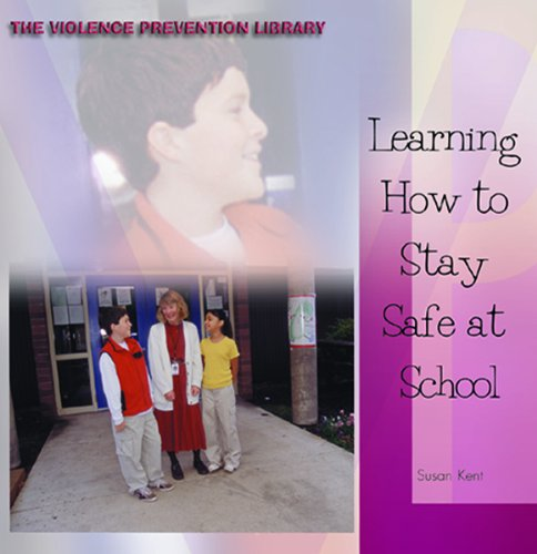 Download Learning How to Stay Safe at School (The Violence Prevention Library) PDF