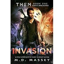 Invasion: Zombie Apocalypse: A Dark Fantasy Novel of the Paranormal Apocalypse (THEM Paranormal Zombie Apocalypse Series Book 1)