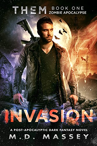 Book: THEM Invasion - A Scratch Sullivan Paranormal Post-Apocalyptic Action Novel by M.D. Massey