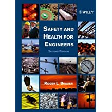 Safety and Health for Engineers: Written by Roger L. Brauer, 2006 Edition, (2nd Edition) Publisher: Wiley-Interscience [Hardcover]