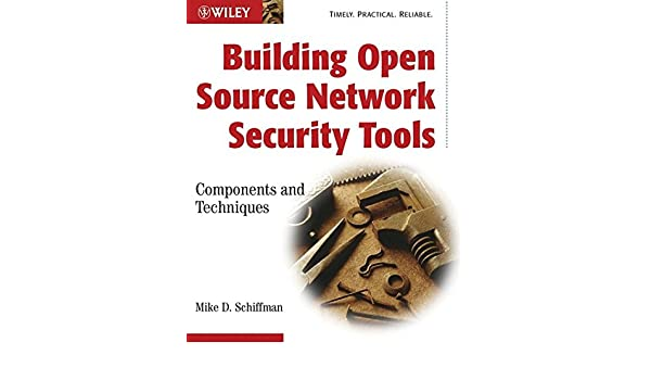 Building Open Source Network Security Tools: Components and Techniques: Amazon.es: Mike Schiffman: Libros en idiomas extranjeros
