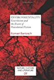 EnvironMentality : Ecocriticism and the Event of Postcolonial Fiction, Bartosch, Roman, 9042036672