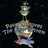 Pavo Explores the Solar System, Dana Rowe, 1937829677